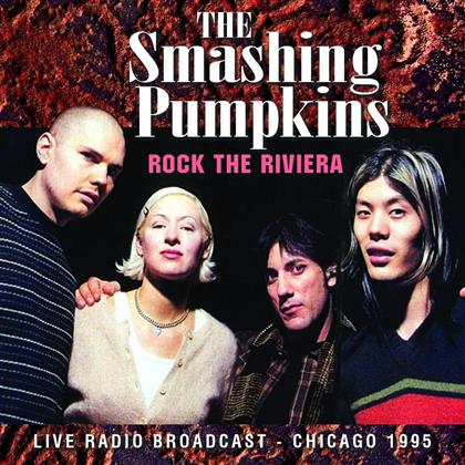 The Smashing Pumpkins - Rock The Riviera: 1995 Broadcast