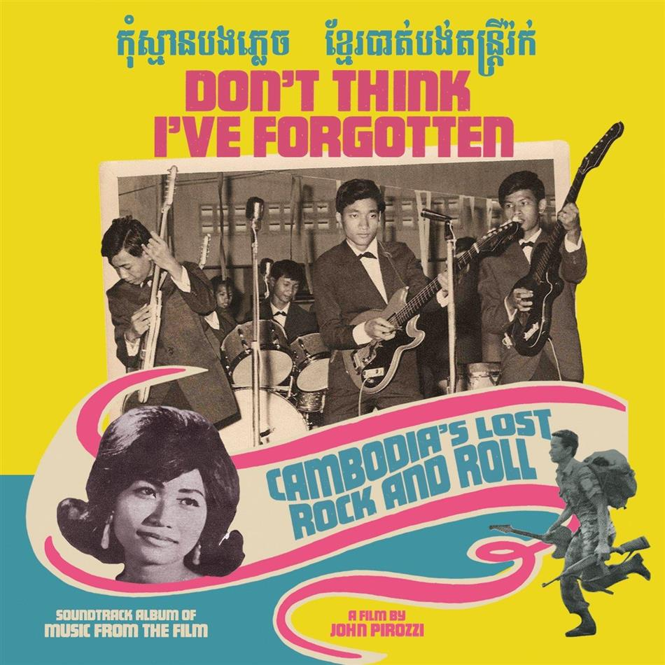 Don't Think I've Forgotten - Cambodia's Lost Rock And Roll - OST
