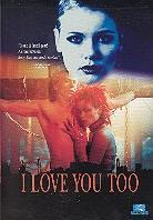 I love you too (Unrated)