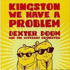 Dexter Doom And The Loveboat Orchestra - Kingston We Have A Problem