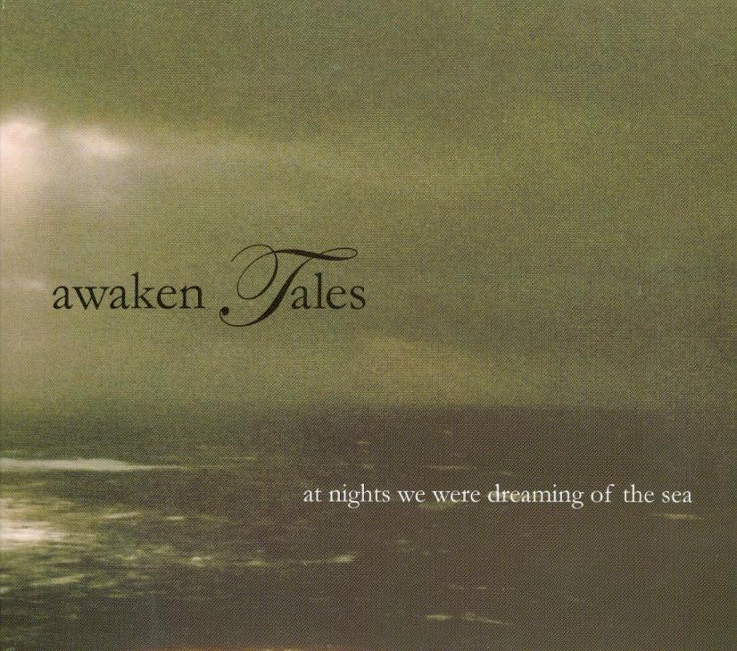 Awaken Tales - At Nights We Were Dreaming Of The Sea