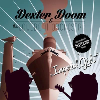 Dexter Doom And The Loveboat Orchestra - Imperial Girl - Fontastix Vinyl (LP)