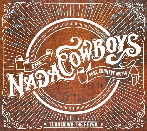 NadaCowboys - Turn Down The Fever - Fontastix Cd