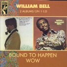 William Bell - Bound To Happen & Wow