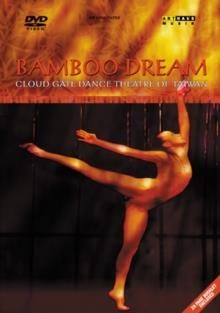 Cloud Gate Dance Theatre Of Taiwan - Bamboo Dream (Arthaus Musik)