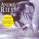 Andre Rieu - Please Don't Go