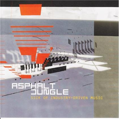 Asphalt Jungle (Ch) - Sick Of Industry-Driven Music