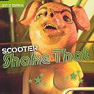 Scooter - Shake That (Limited Edition)