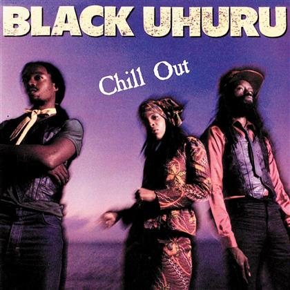 Black Uhuru - Chill Out (Remastered)