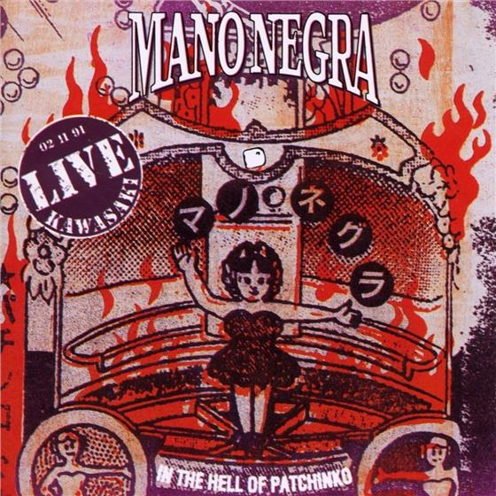 Mano Negra - Live - In The Hell Of Patchinko
