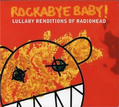 Rockabye Baby - Lullaby Renditions Of Radiohead