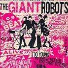 The Giant Robots - Too Young To Know Better