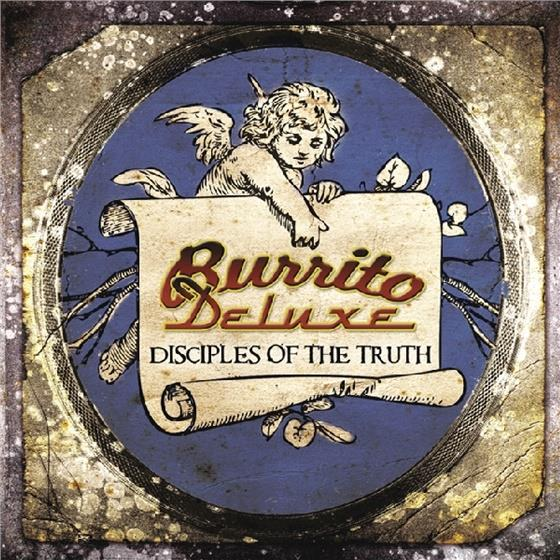 Burrito Deluxe - Disciples Of The Truth