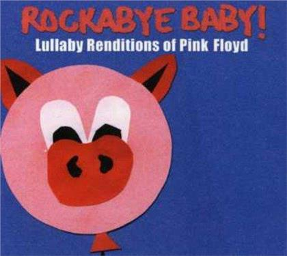 Rockabye Baby - Lullaby Renditions Of Pink Floyd