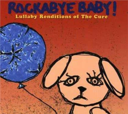 Rockabye Baby - Lullaby Renditions Of The Cure