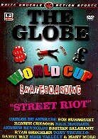 White knuckle presents - Globe World Cup Street Riot