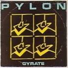 Pylon (Post-Punk) - Gyrate (Remastered)
