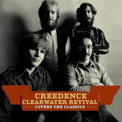 Creedence Clearwater Revival - Creedence Covers The Classics