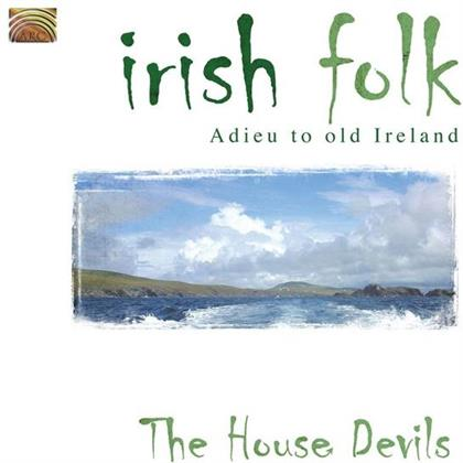 House Devils - Irish Folk - Adieu To Old