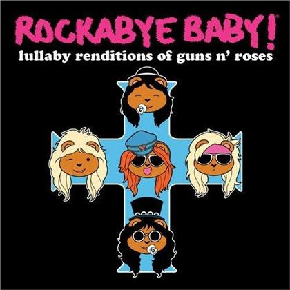 Rockabye Baby - Lullaby Renditions Of Guns N'Roses