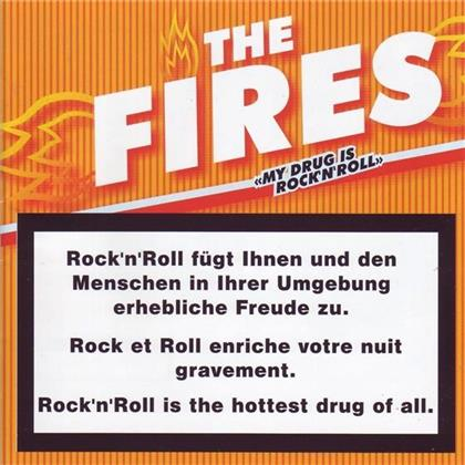 The Fires - My Drug Is Rock'n'roll