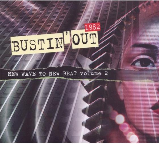 Bustin Out 1982 - Various - New Wave To New Beat