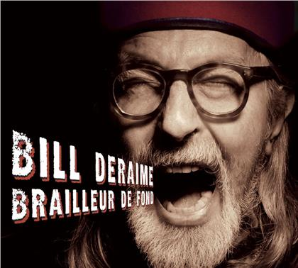 Bill Deraime - Brailleur De Fond (2 CDs)