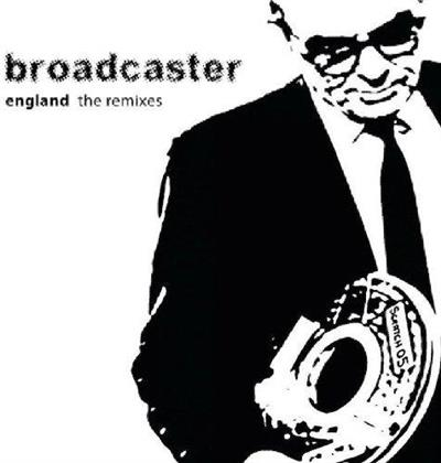 Broadcaster - England - The Remixes