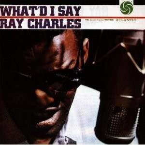 Ray Charles - What'd I Say - Reissue (Remastered)