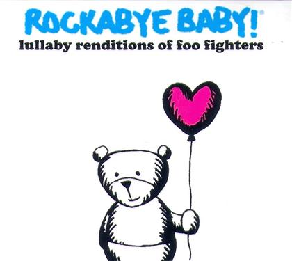 Rockabye Baby - Lullaby Renditions Of Foo Fighters