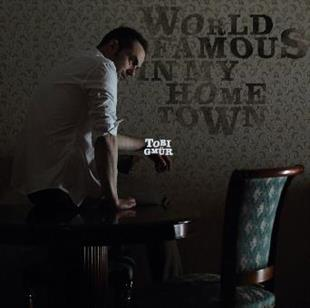 Tobi Gmür (Mothers Pride) - Worldfamous In My Hometown