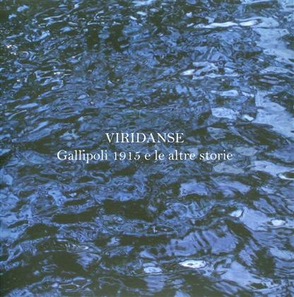 Viridanse - Gallipoli 1915 A Altre Storie (Remastered, 2 CDs)