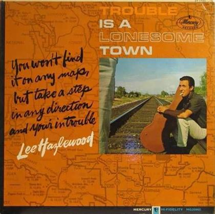 Lee Hazlewood - Trouble Is A Lonesome Town (New Version, Remastered)