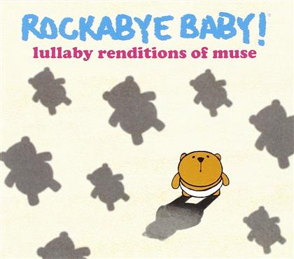 Rockabye Baby - Lullaby Renditions Of Muse