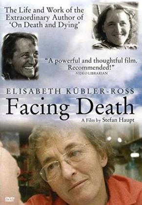 Facing Death - Elisabeth Kübler-Ross
