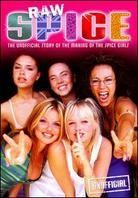 Spice Girls - Raw Spice - The Unofficial Story of the Making of