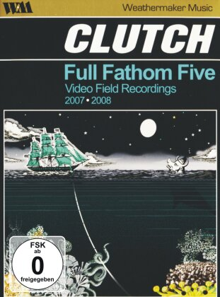 Clutch - Full Fanthom Five - Video Field Recordings 2007 - 2008