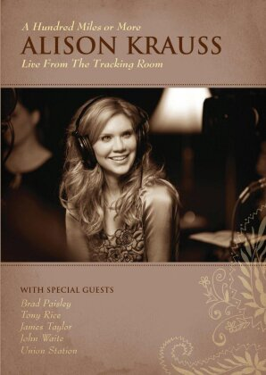 Alison Krauss - A Hundred Miles or More - Live from the Tracking