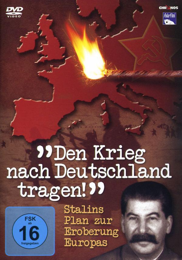 Bild Den Krieg nach Deutschland tragen - Stalins Plan zur Eroberung Europas