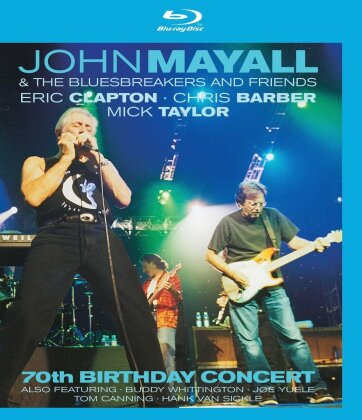 Mayall John & The Bluesbreakers And Friends - 70th Birthday Concert
