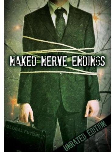 Naked Nerve Endings (2010) (Unrated)