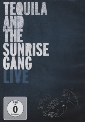 Tequila And The Sunrise Gang - Live (Inofficial)