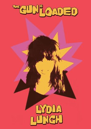 Lydia Lunch - The Gun is Loaded