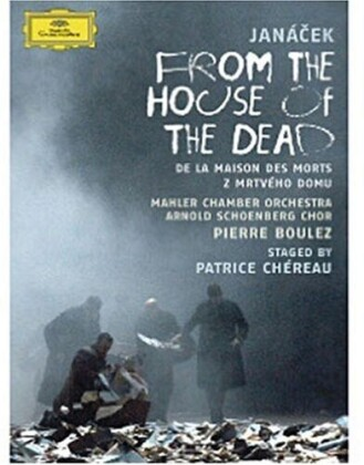 Mahler Chamber Orchestra, Pierre Boulez (*1925), … - Janácek - From the house of the dead (Deutsche Grammophon)