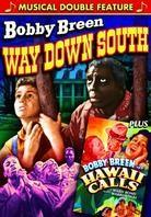 Bobby Breen Musical Double Feature - Hawaii Calls / Way Down South