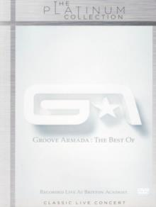 Groove Armada - Best of - Live at Brixton Academy (Platinum Edition)