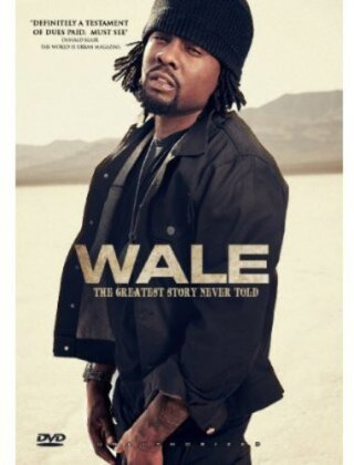 Wale - The Greatest Story Never Told (Unauthorized)