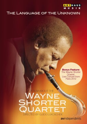 Wayne Shorter Quartet - The Language of the Unknown (Arthaus Musik)