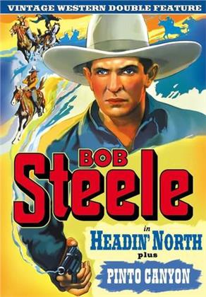 Bob Steele Double Feature - Headin` North / Pinto Valley
