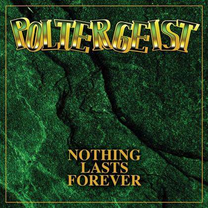 Poltergeist - Nothing Lasts (Deluxe Edition)